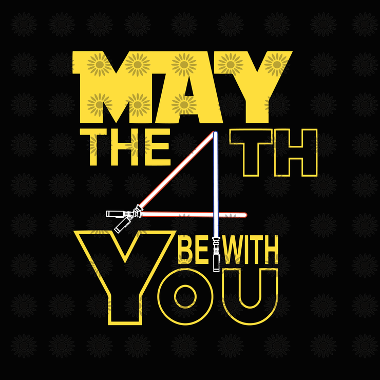 May The 4th Be With You Svg May The 4th Be With You May The 4th Be With You Png Funny Quotes Svg Png Eps Dxf File Funny Quotes Svg Quotes