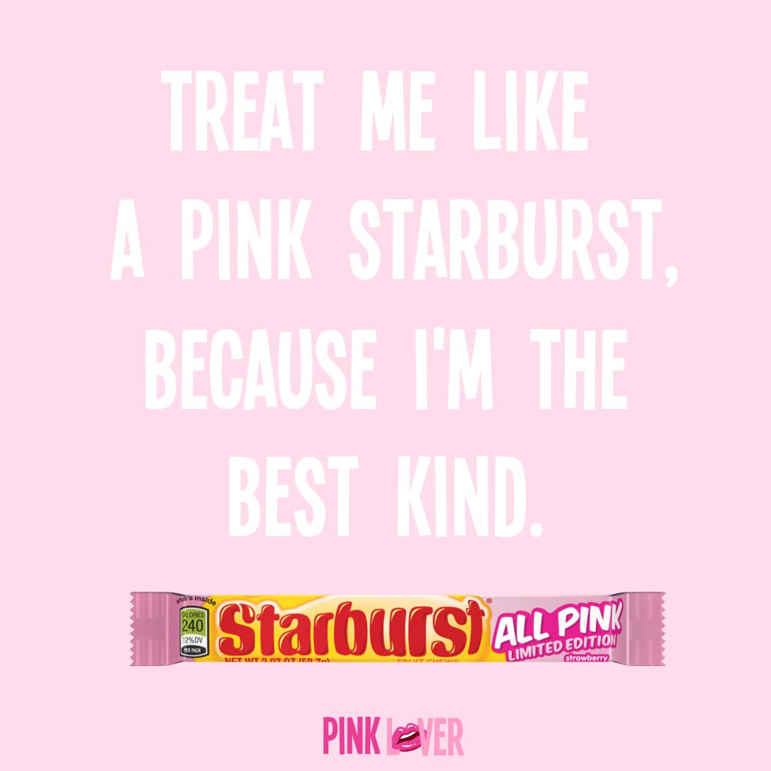 Treat Me Like a Pink Starburst Quote   Pink starburst ...