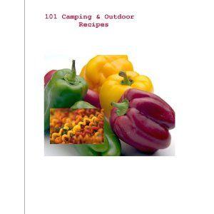 101 Camping & Outdoor Recipes (Kindle Edition) http://www.amazon.com/dp/B0016CXZRQ/?tag=mnnean-20 B0016CXZRQ