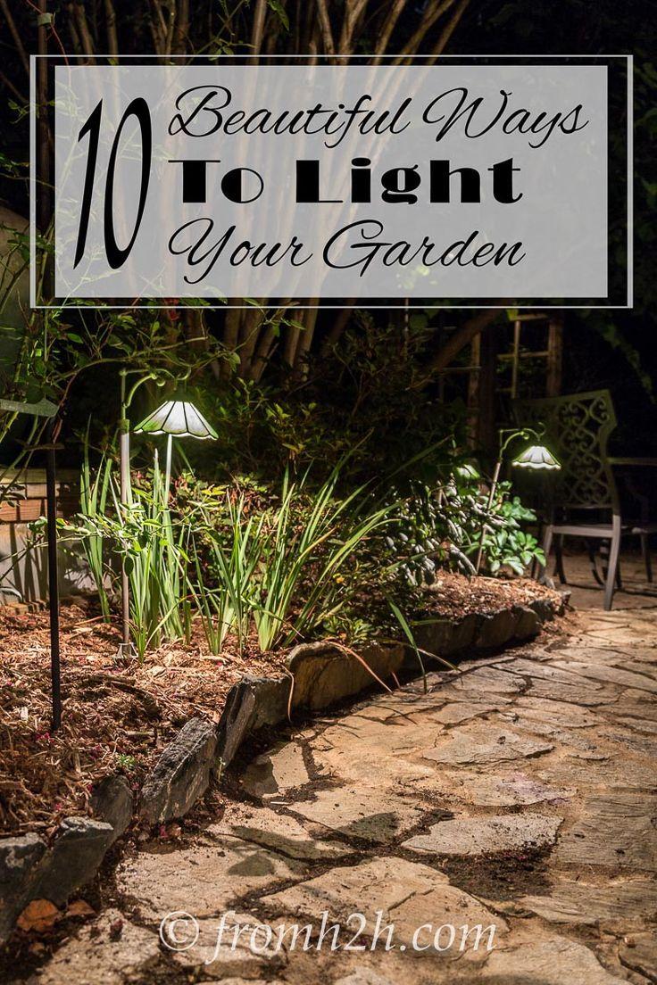 10 Beautiful Ways To Light Your Garden | Pinterest | Outdoor ...