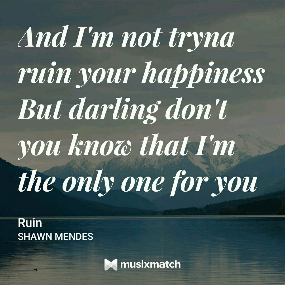 Ruin Shawn Mendes With Images Shawn Mendes Songs Ruin Shawn