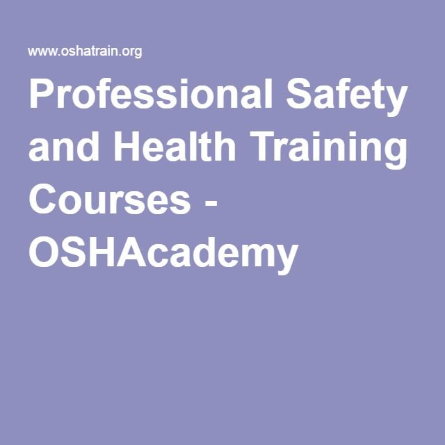 professional safety and health training courses oshacademy