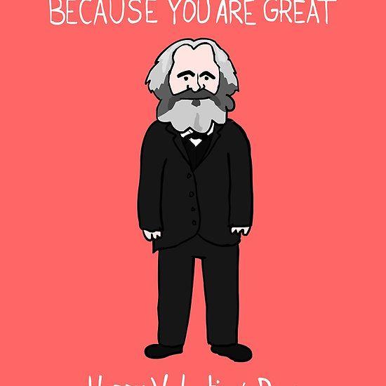 Karl Marx Http Www Redbubble Com People Benkling Works 9768735 Karl Marx Nerdy Valentines Historical Valentines Happy Valentines Day