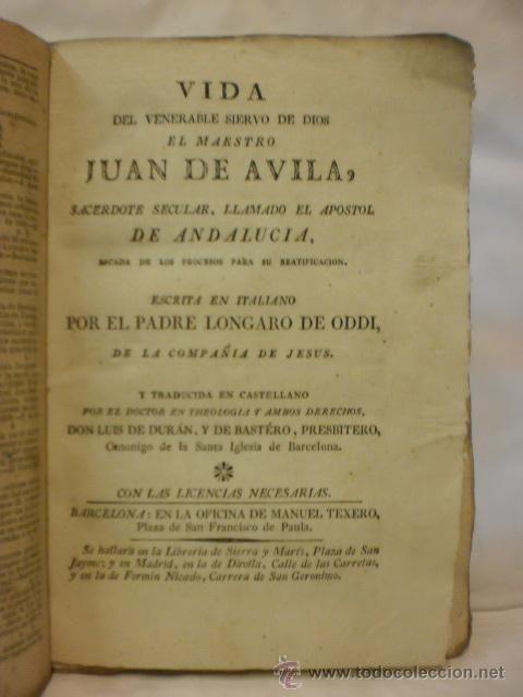 VIDA DEL VENERABLE SIERVO DE DIOS EL MAESTRO JUAN DE AVILA. ED. EN BARCELONA HACIA 1800. LEER MAS...