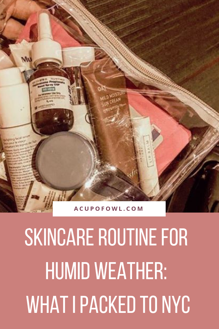 Humid Weather Skincare Products: Packing For New York City