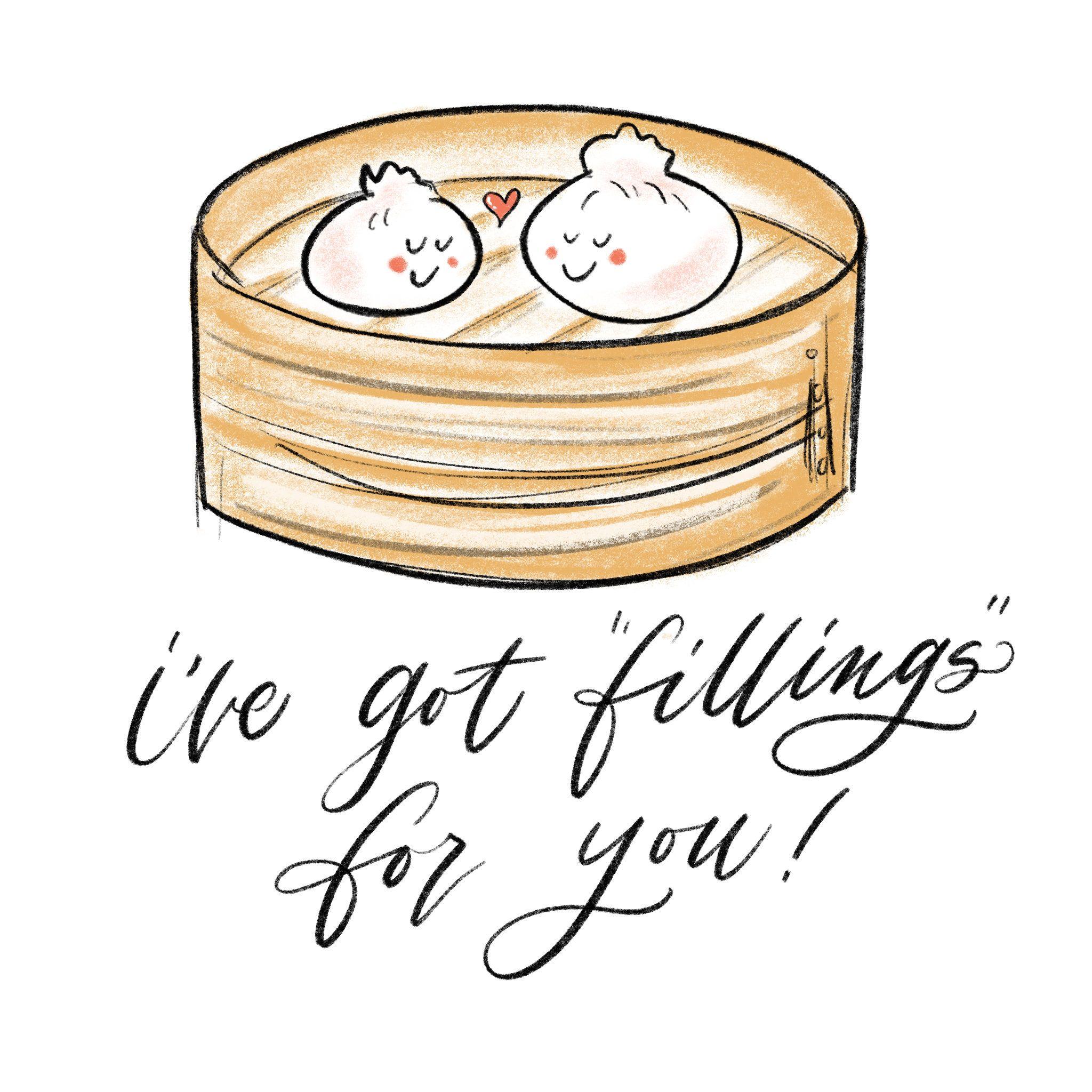 I Ve Got Fillings For You Dim Sum Dumplings Baos Food Pun Card Valentines Love Card Hand Lettering Calligraphy Cute Illustration Pun Card Valentine Love Cards Food Puns