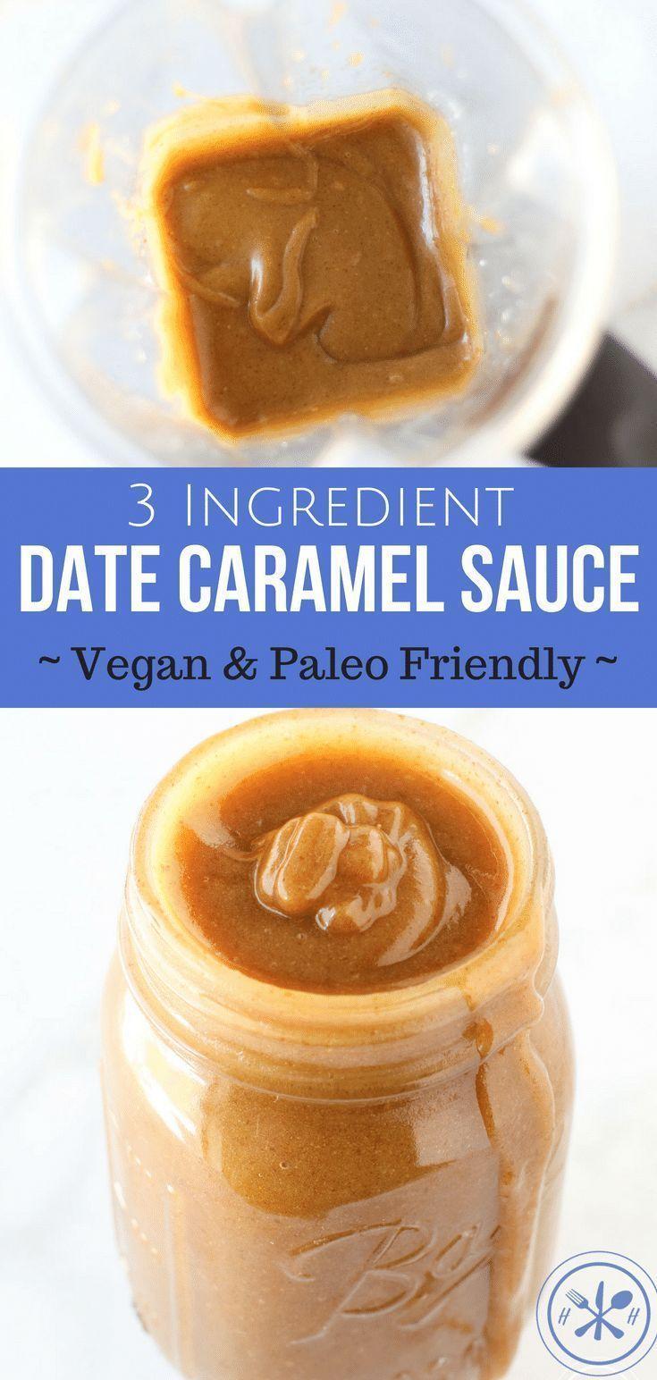 3 Ingredient Date Caramel Sauce Recipe Vegan Dessert Recipes
