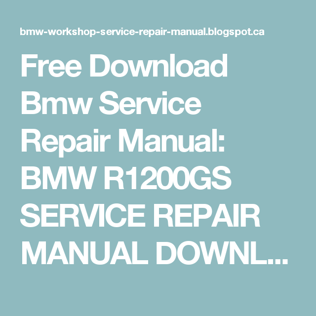 Free Download Bmw Service Repair Manual Bmw R1200gs Service Repair Manual Download Repair Manuals Bmw Repair