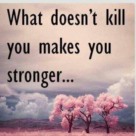 Lo que no mata te hace más fuerte