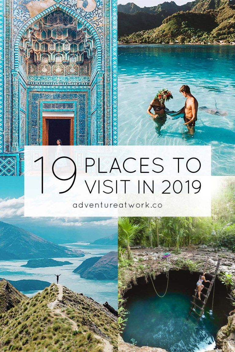 19 Places You Need To Visit In 2019 Travel Travel Goals New Travel