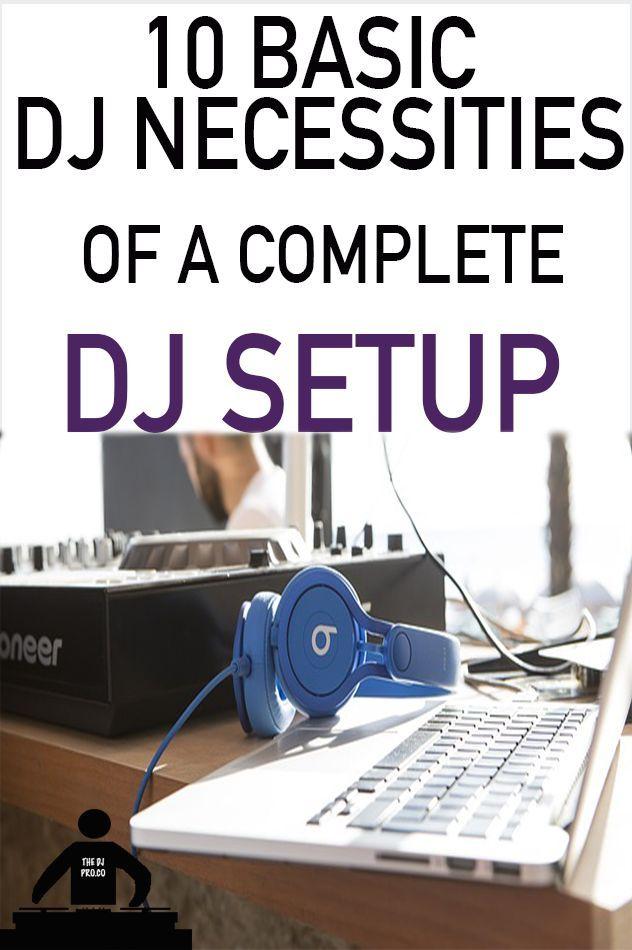 Learn The Basics Of A Complete DJ Setup