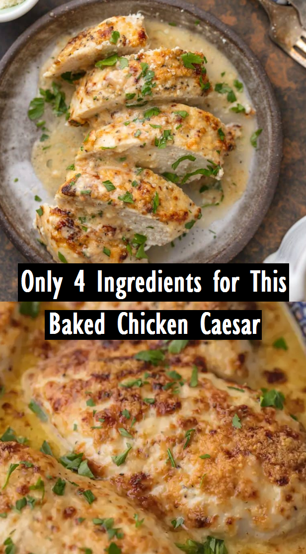 Only 4 Ingredients for This Baked Chicken Caesar  Recipes Made Easy is part of Baked chicken recipes easy -