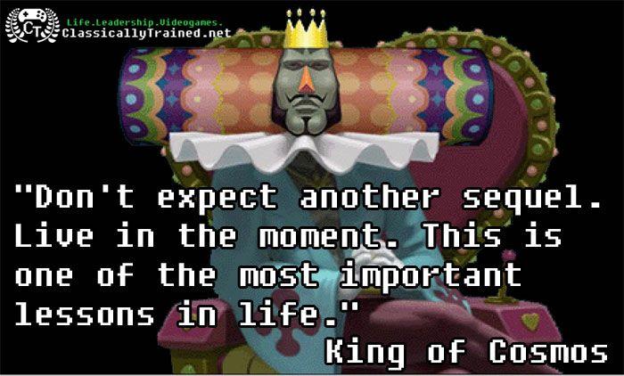Video Game Quotes We Love Katamari On Carpe Diem Classicallytrained Net Video Game Quotes Game Quotes Life Quotes