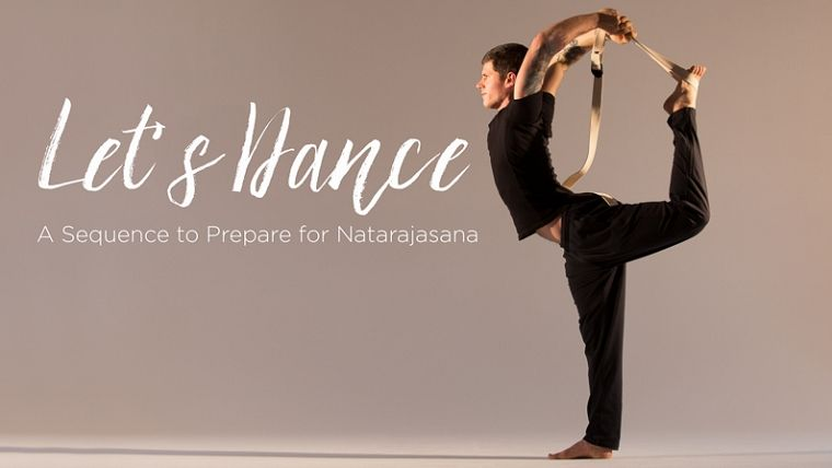 Let S Dance A Sequence To Prepare For Natarajasana Dancer Pose Dancer Pose Yoga Dancers Pose