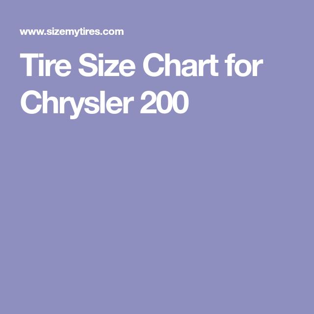 Chrysler 200 Tire Size >> Tire Size Chart For Chrysler 200 My Tire Size Chrysler