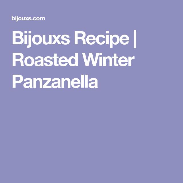 Bijouxs Recipe   Roasted Winter Panzanella