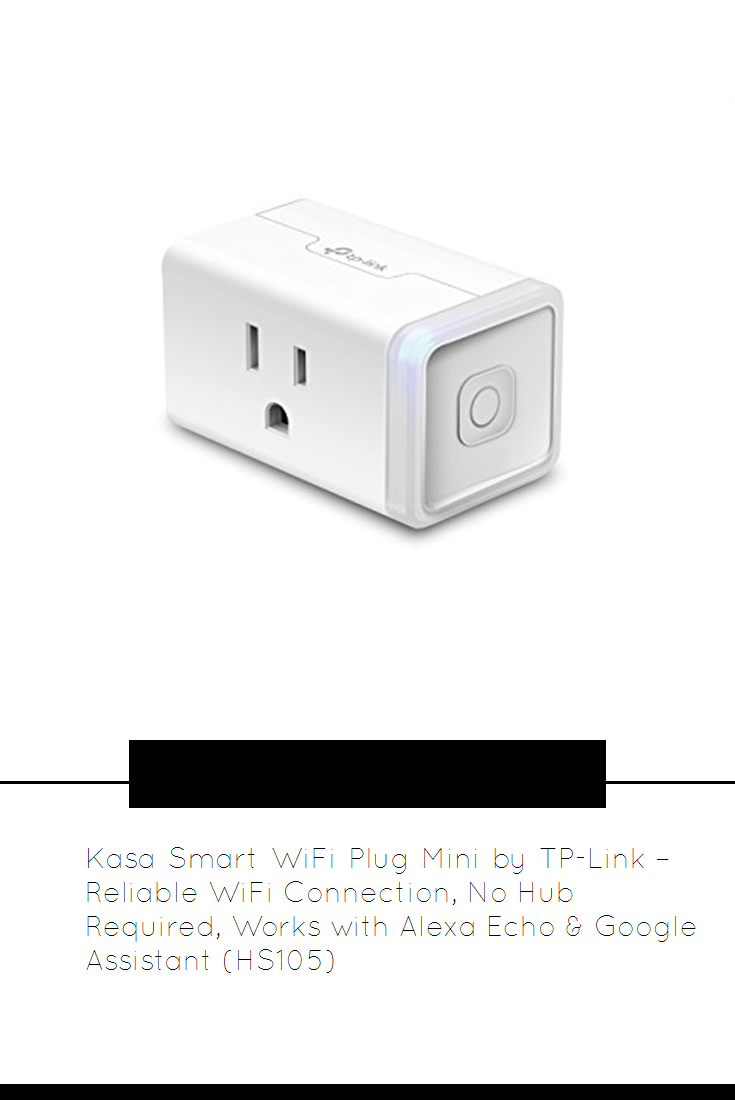 Kasa Smart Wifi Plug Mini By Tp Link Reliable Wifi Connection No Hub Required Works With Alexa Echo Google Assistant Smart Wifi Works With Alexa Tp Link