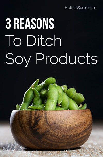 Three Reasons To Ditch Soy Products   Http://holisticsquid.com/ditch Soy  Products/ | Holistic Living | Pinterest | Soy Products And Healthy Living