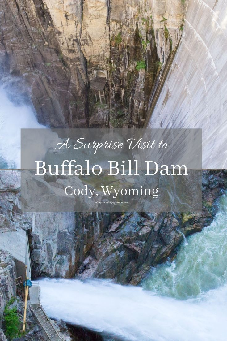 A Surprise Visit To The Buffalo Bill Dam In Cody Wyoming With Images Wyoming Wyoming Travel Yellowstone Trip