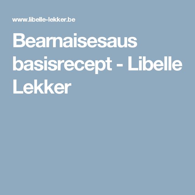 Bearnaisesaus basisrecept -                         Libelle Lekker