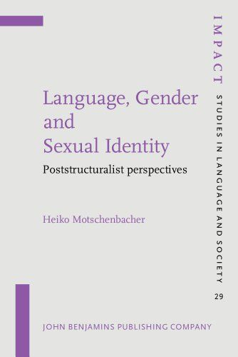 Language, gender and sexual identity : poststructuralist perspectives / Heiko Motschenbacher