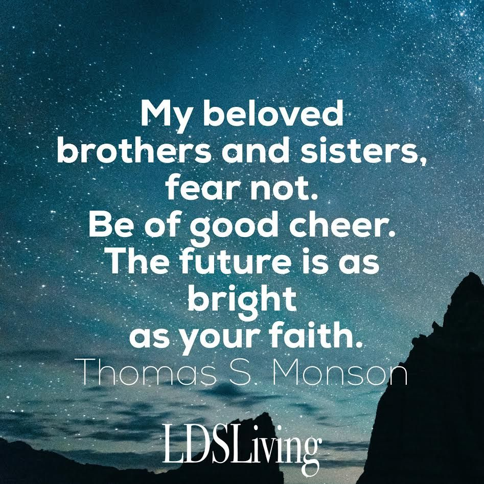 My Beloved Brothers And Sisters Fear Not Be Of Good Cheer The
