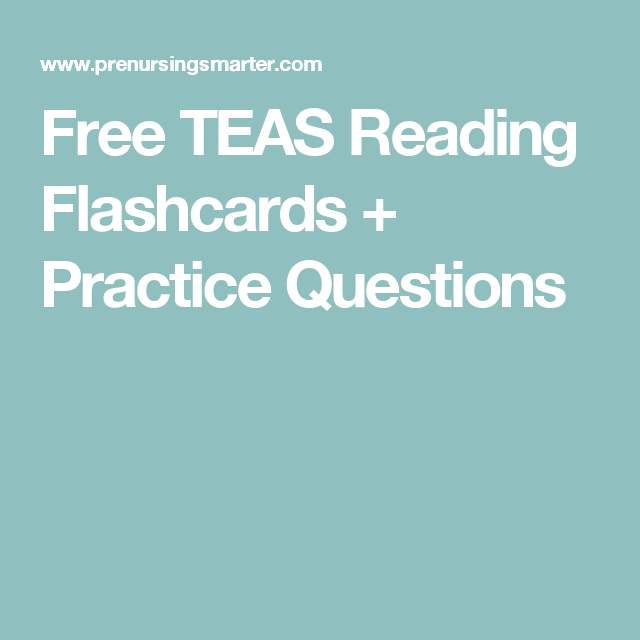 Free TEAS Reading Flashcards + Practice Questions | teas ...