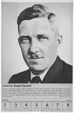 August Eigruber (16 April 1907 – 28 May 1947) was an Austrian-born Nazi Gauleiter of Reichsgau Oberdonau (Upper Danube) and Landeshauptmann of Upper Austria, later hanged by the Allies.