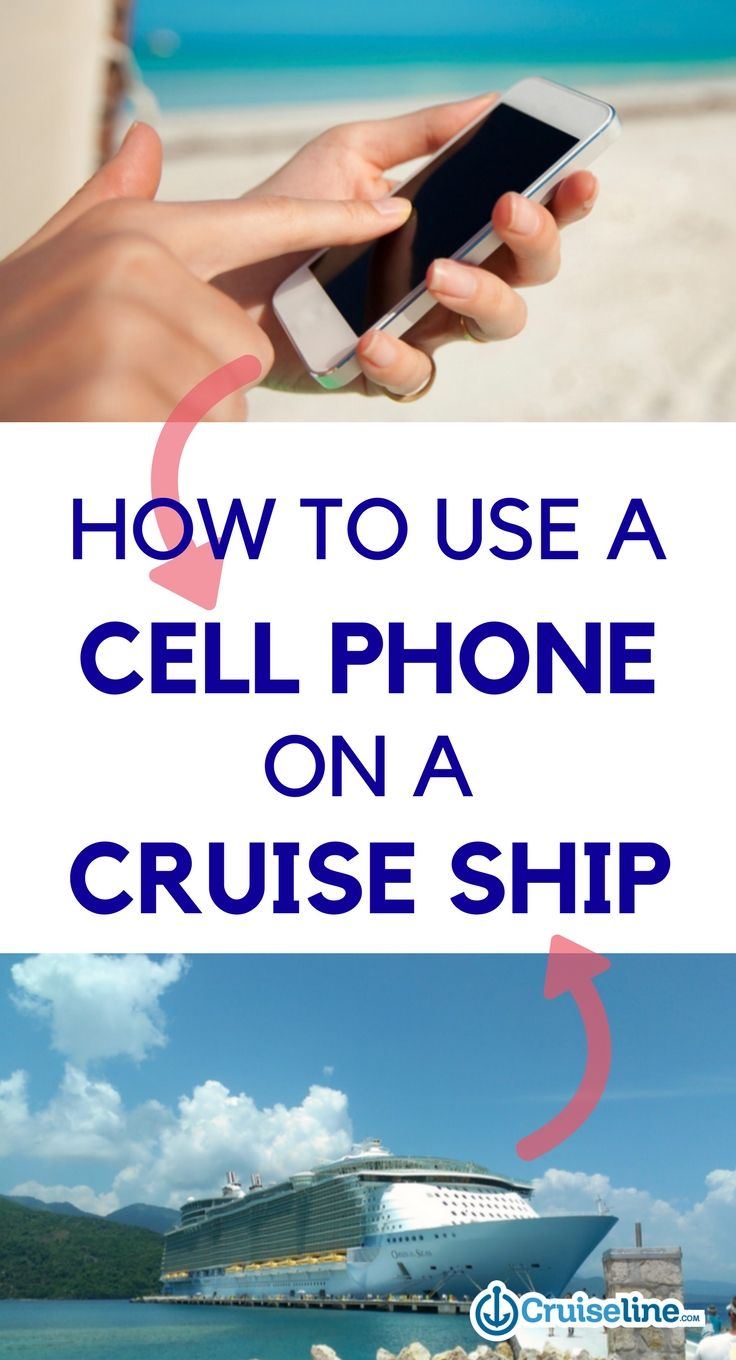 Using A Cell Phone On A Cruise Ship Cruise Ships Cruises And - How to use cell phone on cruise ship