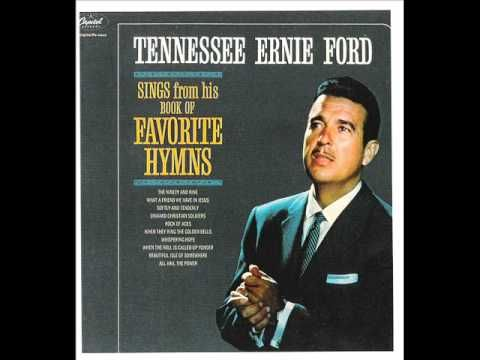What A Friend We Have In Jesus Tennessee Ernie Ford Tennessee Ernie Ford Praise And Worship Music Jesus Songs