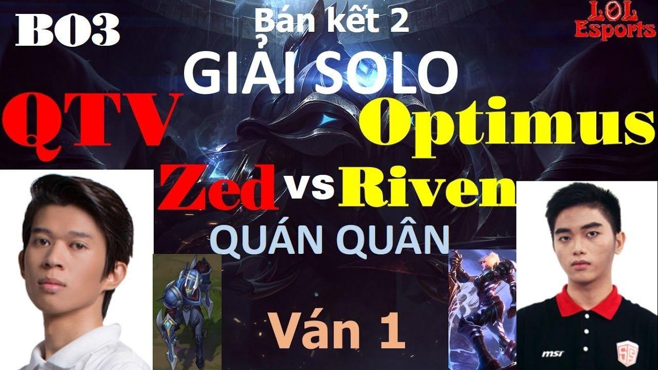 tổng hợp giải Bán kết Giải Solo Zed vs Riven  QTV vs Optimus [29.09.2016...
