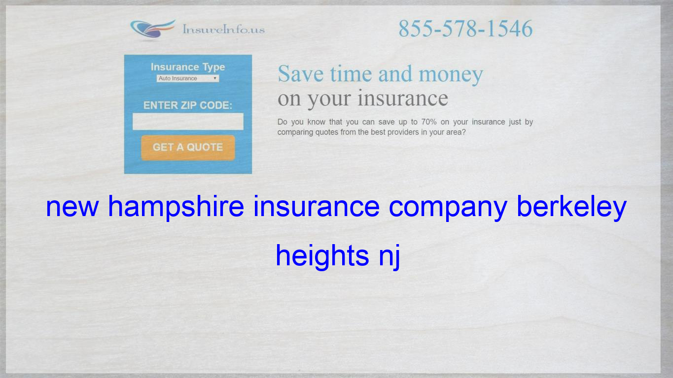 New Hampshire Insurance Company Berkeley Heights Nj Health Insurance Quote Insurance Quotes Be Yourself Quotes