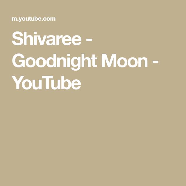 Shivaree - Goodnight Moon - YouTube in 2020 | Good night ...