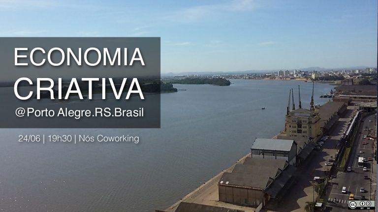 PANORAMA ECONOMIA CRIATIVA. @Porto Alegre.RS.Brasil 24/06 | 19h30 | Nós Coworking. Conceitos Economia Criativa, Indústrias Criativas, Setores Criativos, Cidades Criativas, Espaços Criativos, Mundo creative ...