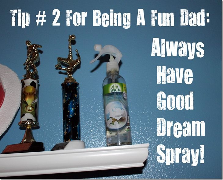 Tip # 2 For Being A Fun Dad: Always Have Good Dream Spray! From Writing Pad Dad