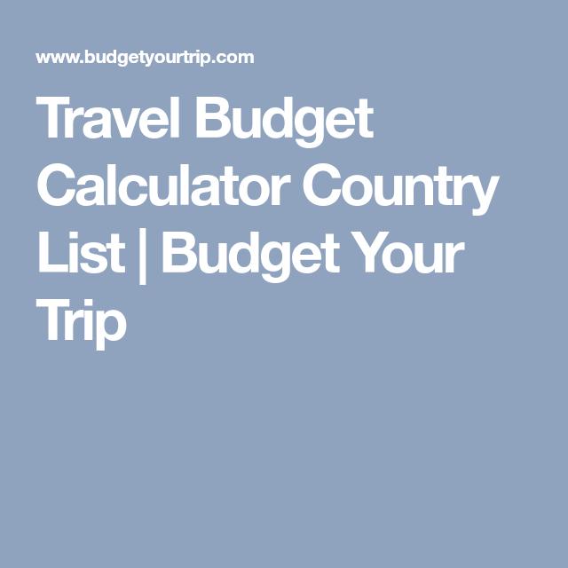 travel budget calculator country list budget calculator