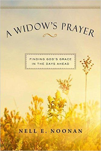 A Widows Prayer by Nell E. Noonan