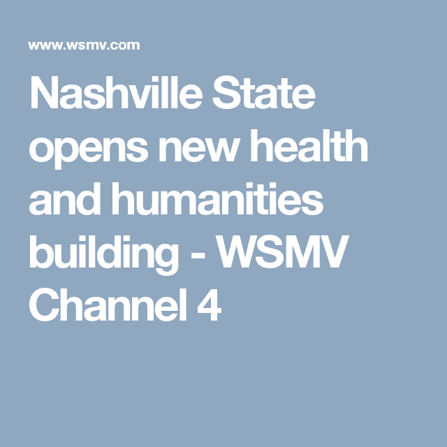 Nashville State opens new health and humanities building