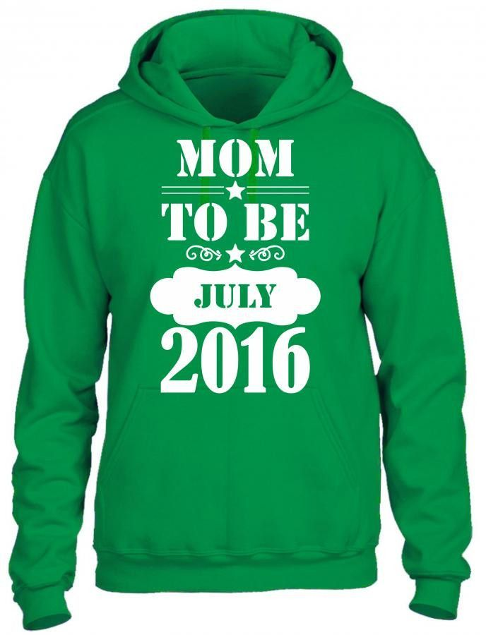 mom to be july 2016 1 HOODIE