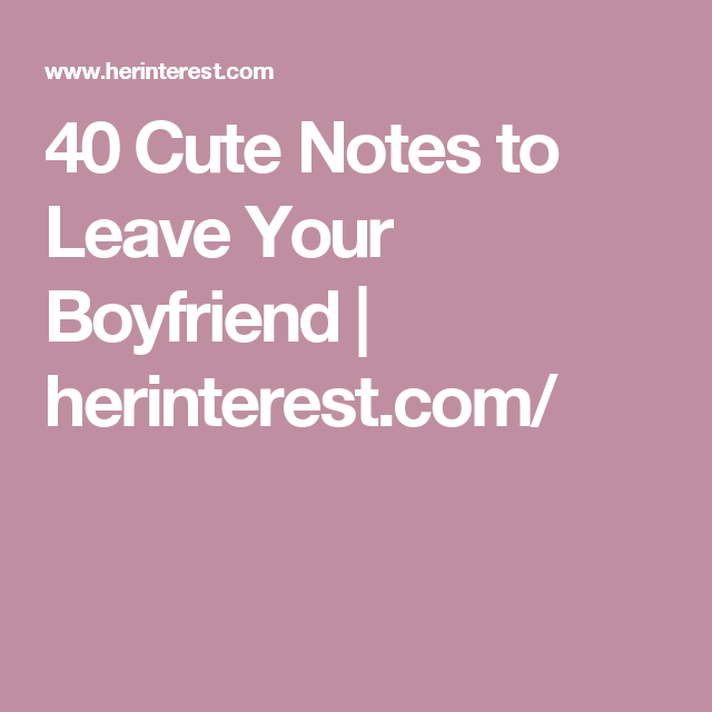 Cute notes to leave boyfriend