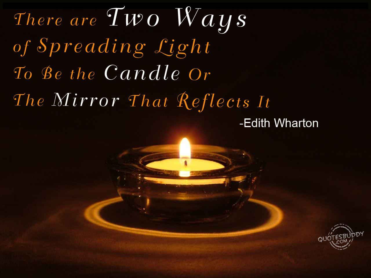 there are two ways of spreading light, to be the candle or the ... for Lamp Quotes Sayings  110zmd