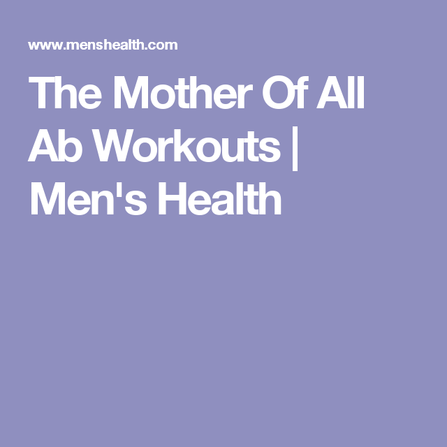 The Mother Of All Ab Workouts   Men's Health