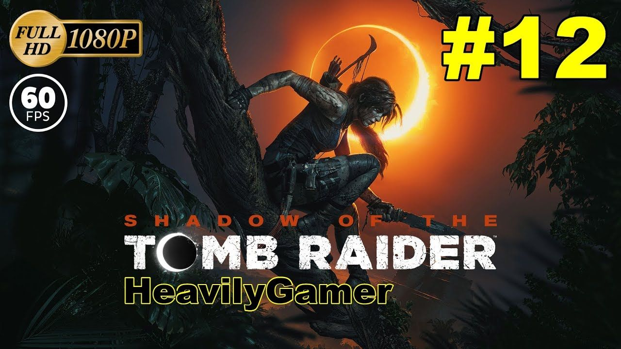 Shadow Of The Tomb Raider Gameplay Walkthrough Pc Part 12 Via
