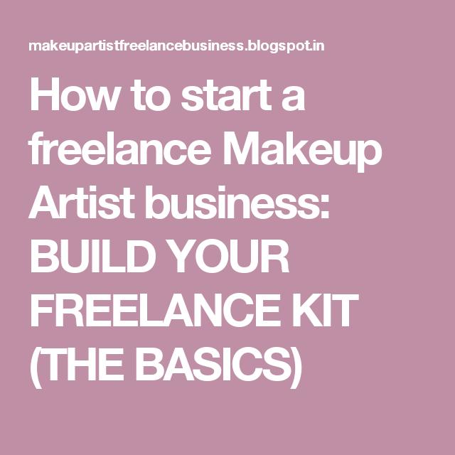 How To Start A Freelance Makeup Artist Business Build Your Freelance Kit The Freelance Makeup Artist Business Makeup Artist Business Freelance Makeup Artist