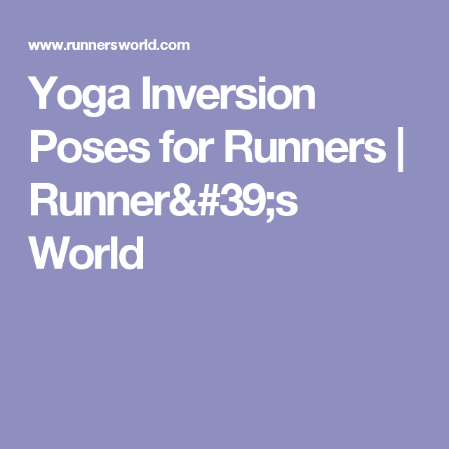 Yoga Inversion Poses for Runners   Runner's World