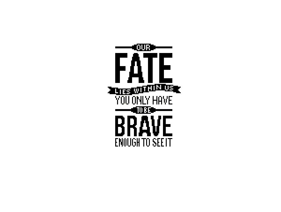 Fate, from Disney Pixar's Brave, cross stitch quote.
