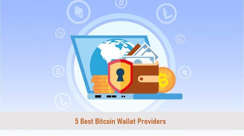 5 Best Bitcoin Wallet Providers In 2020 Bitcoin Wallet Bitcoin Digital Wallet