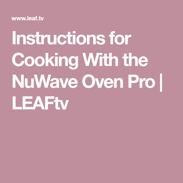 Instructions For Cooking With The Nuwave Oven Pro Oven