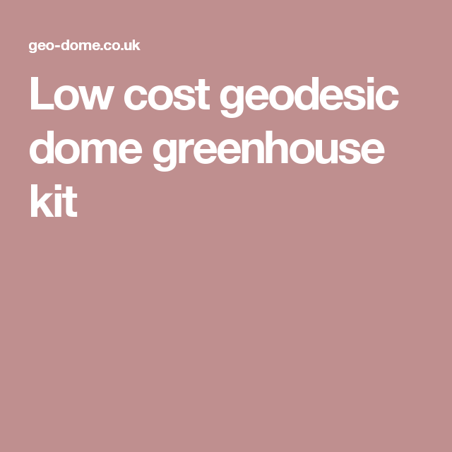 Low Cost Geodesic Dome Greenhouse Kit Domes Yurts Tents