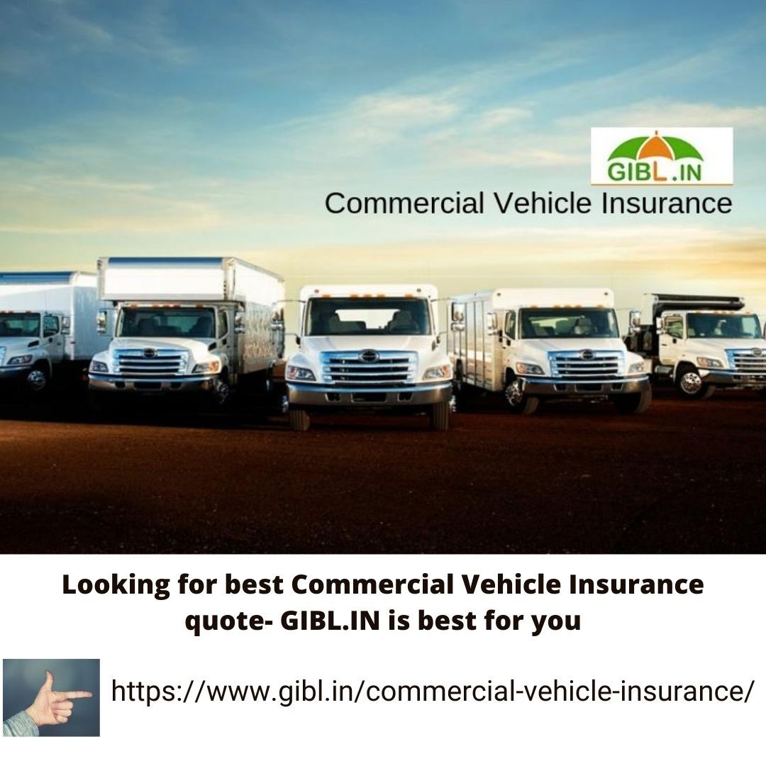 Looking for best Commercial Vehicle Insurance quote- GIBL ...